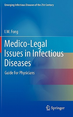 Medico-legal Issues in Infectious Diseases By Fong, I. W.